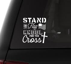 Stand For The Flag Kneel For The Cross Decals Decals For Etsy Christian Car Decals Car Decals Vinyl Christian Decals