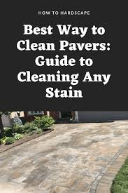 best way to clean pavers guide to
