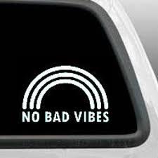 No Bad Vibes Rainbow Decal Vinyl Sticker Decals Car Window Etsy