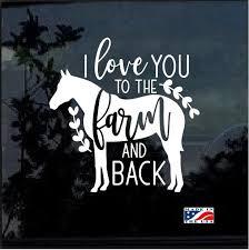Love You To The Farm Back Horse Window Decal Sticker Custom Sticker Shop In 2020 Cute Car Decals Car Decals Window Decals