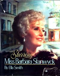 Starring Miss Barbara Stanwyck [Illustrated with 310 Photographs]: Ella  Smith: 9780517556955: Amazon.com: Books