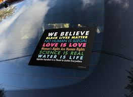 We Believe Bumper Stickers Signs Of Justice