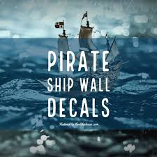 Pirate Ship Wall Decals Easily Unviel Your Inner Decorator