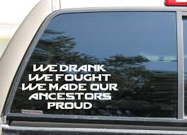 We Drank We Fought We Made Our Ancestors Proud Thor Quote Car Etsy