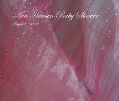 Ava Hansen Baby Shower August 8, 2009 by kowalskibaby   Blurb Books