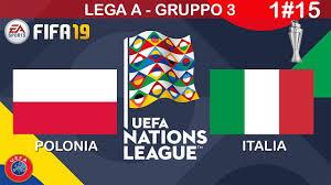 FIFA 19 - UEFA NATIONS LEAGUE - LEGA A - GIRONE 3 - POLONIA - ITALIA - 1#15  - YouTube
