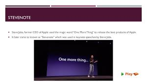 "APPLE'S ONE MORE THING STEVENOTE  Steve Jobs, former CEO of Apple used the  magic word ""One More Thing"" to release the best products. - ppt download"