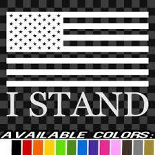 I Stand American Flag Vinyl Decal Car Truck Sticker Bumper Football Protest Ebay