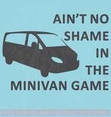 Aint No Shame In The Mini Van Game Vinyl Funny Car Decal Car Truck Graphics Decals Auto Parts And Vehicles Tamerindsa Com Ar