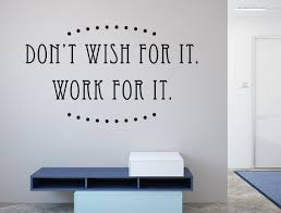 Don T Wish For It Work For It Vinyl Wall Motivational Wall Etsy Vinyl Wall Decals Custom Vinyl Decal Bible Wall Decals