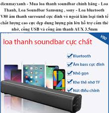 dienmayxanh - Mua loa thanh soundbar chính hãng - Loa Thanh, Loa Soundbar  Samsung , sony - Loa bluetooth V80 âm thanh surround cực đỉnh vỏ ngoài kim  loại tinh tế chất