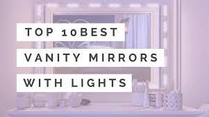 top 10 best vanity mirrors with lights