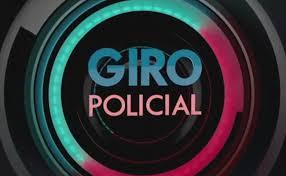 Giro Policial Confira as notícias do... - Portal Via Pública