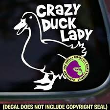 Crazy Duck Lady Vinyl Decal Sticker Love Cute Bird Car Window Wall Trailer Sign Ebay