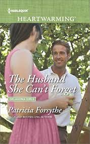 The Husband She Can T Forget Oklahoma Girls Book 2 By Patricia Forsythe