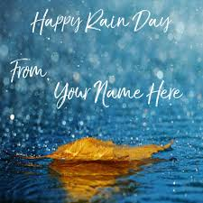 specially name wishes happy rain day