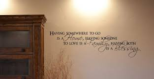 Home Family Blessing Wall Decal Having Somewhere To Go Is A Etsy