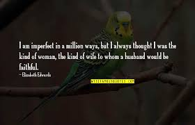 imperfect wife quotes top famous quotes about imperfect wife