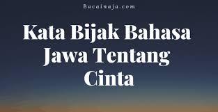kata kata bijak cinta singkat bahasa jawa com