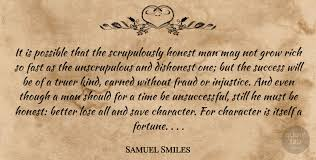 samuel smiles it is possible that the scrupulously honest man