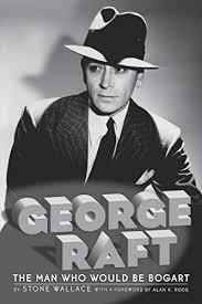 Amazon.com: George Raft - The Man Who Would Be Bogart eBook: Wallace,  Stone: Kindle Store