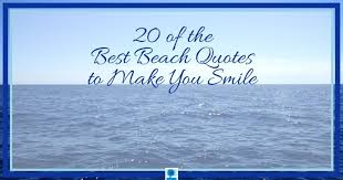 of the best beach quotes to make you smile