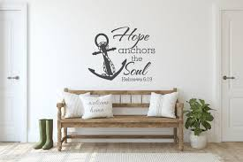 Hope Anchors The Soul Wall Decal Hebrews 6 19 Christian Wall Etsy