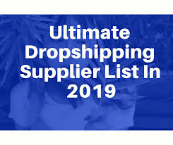 ultimate dropshipping supplier list in 2019