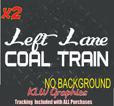 Left Lane Coal Train Vinyl Decal Sticker Country Diesel Turbo Boost Truck Roller Ebay In 2020 Vinyl Decal Stickers Vinyl Decals Decals Stickers