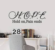 Vinyl Wall Decal Stickers Motivation Quote Words Hope Hold On Pain End Wallstickers4you