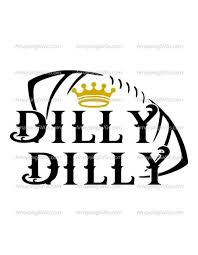 Awesome Dilly Dilly Svgs Perfect For Tshirts Decals Party Decor And So Much More Amaysing Svgs Has All The Superbow Dilly Dilly Vinyl Monogram Things To Sell