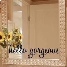 Hello Gorgeous Mirror Decal Shop Seina