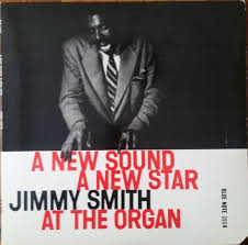 Resultado de imagen de Jimmy Smith A New Sound, A New Star: Jimmy Smith at the Organ