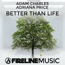 Adam Charles & Adriana Price - Better Than Life by Adam Charles music  on SoundCloud - Hear the world's sounds