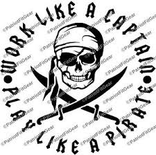 Work Like A Captain Play Like A Pirate Work Hard Play Hard Skull Vinyl Decal Ebay