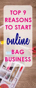 top 9 reasons to start an bag