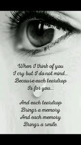 when i think of you i cry each teardrop brings a memory