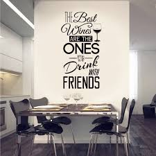 Kitchen Quotes Wall Decal The Best Wines With Friends Vinyl Wall Sticker Dining Room Kitchen Wall Art Mural Home Decor Quote Wall Decal Wall Decalshome Decor Aliexpress