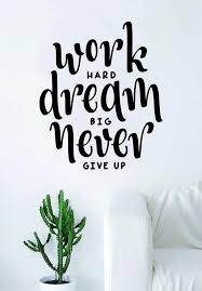 Work Hard Dream Big Never Give Up Quote Wall Decal Sticker Etsy