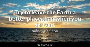sidney sheldon try to leave the earth a better place