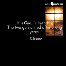 it is guruji s birthday t quotes writings by rigel yourquote