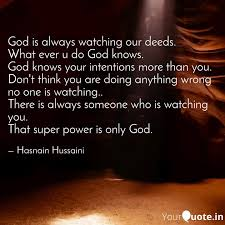 god is always watching ou quotes writings by hasnain