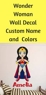 Girls Decor Wonder Woman Wall Decal Can Be Personalized And Many Color Choices Affiliate Girl Decor Wall Decals Just Kidding