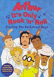 Arthur - It's Only Rock & Roll Starring the Backstreet Boys ...