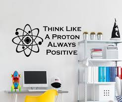 Think Like A Proton Always Positive Wall Decal Quote Science Etsy