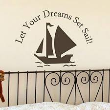 Amazon Com Let Your Dreams Set Sail Sailboat Wall Decal Vinyl Nautical Wall Quote Sail Wall Sticker Children Room Art Decor White Home Kitchen