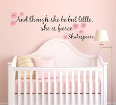 And Though She Be But Little She Is Fierce Shakespeare Quote Vinyl Wall Decal Sticker Decor Designs Deca Nursery Decals Girl Baby Girl Room Baby Wall Decals
