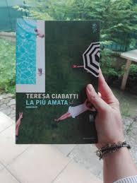 La più amata di Teresa Ciabatti - I Bookanieri