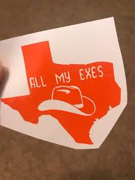 All My Exes Texas Vinyl Decal Etsy