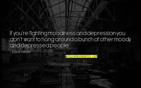 very depressed quotes top famous quotes about very depressed